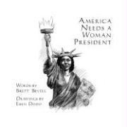 America Needs a Woman President - Bevell, Brett
