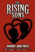 The Rising Sons - Phelps, Margaret Ann