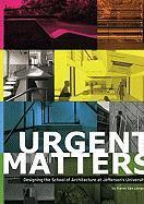 Urgent Matters: Designing the School of Architecture at Jefferson's University - Van Lengen, Karen