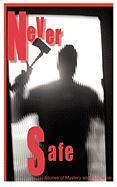 Never Safe - Neri, Kris; Phillips, Gary; Meredith, Marilyn