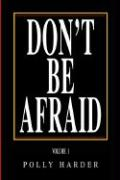 Don't Be Afraid - Harder, Polly S.