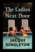 The Ladies Next Door - Singleton, Jacqui