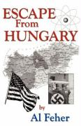 Escape from Hungary - Feher, Al