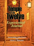 Temple of the Twelve: Experiential Journal - Little Flame, Esmerelda; Babulski, David J.
