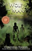 Of Wolf and Man - Andrews, Christopher