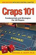 Craps 101: Fundamentals and Strategies for All Players - Skaff, Michael S.