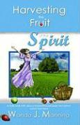 Harvesting the Fruit of the Spirit - Manning, Wanda