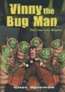 Vinney the Bug Man: The Journey Begins - Spiewak, Chet