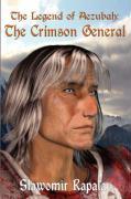 The Legend of Aezubah: The Crimson General - Rapala, Slawomir