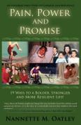 Pain, Power and Promise - Oatley, Nannette