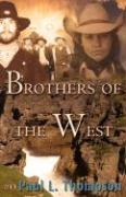Brothers of the West - Thompson, Paul L.