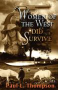 Women of the West Did Survive - Thompson, Paul L.