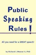 Public Speaking Rules! - Weaver II, Richard L.
