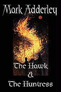 The Hawk and the Huntress - Adderley, Mark