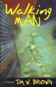 Walking Man - Brown, Tim W.