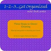 Three Steps to Clever Cleaning: A Step-By-Step Guide to Cleaning Your Home - Coggins, Beverly