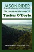 The Uncommon Adventures of Tucker O'Doyle - Rider, Jason