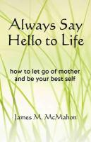 Always Say Hello to Life - McMahon, James M.
