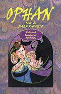Ophan, Dark Puppets - Paciorek, MR Edward L.