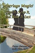 Marriage Magic! Find It, Keep It, and Make It Last - Sherman, Karen; Klein, Dale