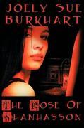 The Rose of Shanhasson - Burkhart, Joely Sue