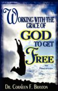 Working with the Grace of God - Braxton, Coraleen F.