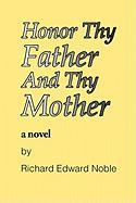 Honor Thy Father and Thy Mother - Noble, Richard Edward