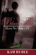 Black Tulip: Have No Mercy IV - Ruble, Kam