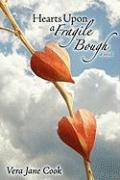 Hearts Upon a Fragile Bough - Cook, Vera Jane