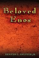Beloved Enos - Snuffer Jr, Denver C.