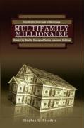 Multifamily Millionaire - Steadele, Stephen G.