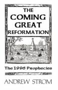 The Coming Great Reformation... the 1996 Prophecies - Strom, Andrew