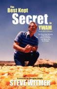 The Best Kept Secret in Ywam. the Gleanings Miracle: A Miraculous Story of Justice and Mercy for the Hungry - Witmer, Steve
