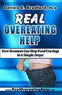 Real Overeating Help - Bradford Ph. D. , Dennis E.
