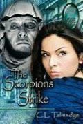 The Scorpions Strike: Green Stone of Healing Series - Book Three - Talmadge, C. L.