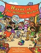 Havoc at the Hillside Market - Halas-Liang, Melissa