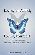 Loving an Addict, Loving Yourself - Plattor, Candace