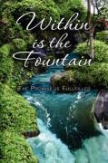 Within Is the Fountain - Miles, Cynthia; Miles, Jon