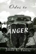 Odes to Anger - Yurcic, Jason L.