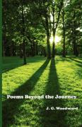 Poems Beyond the Journey - Woodward, J. G.