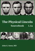 The Physical Lincoln Sourcebook - Sotos, John G.
