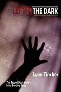 Left in the Dark - Tincher, Lynn