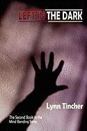 Left in the Dark - Tincher, Lynn
