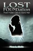 Lost Foundation - Wells, Nina L.