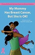 My Mommy Has Breast Cancer, But She Is Ok! - Conner, Kerri M.