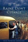 If the Rains Don't Cleanse - Johnson, Ben Patrick