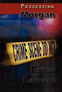 Possessing Morgan - Lawson, Erica