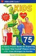 Kids Love I-75: A Family Travel Guide for Exploring the Best