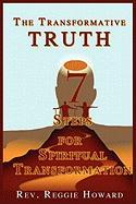 The Transformative Truth: 7 Steps for Spiritual Transformation - Howard, Reggie