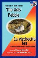 The Ugly Pebble / La Piedrecita Fea - Meeder, Ernest; Madden, Lori